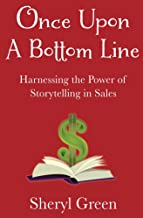 Once Upon a Bottom Line: Harnessing the Power of Storytelling in Sales