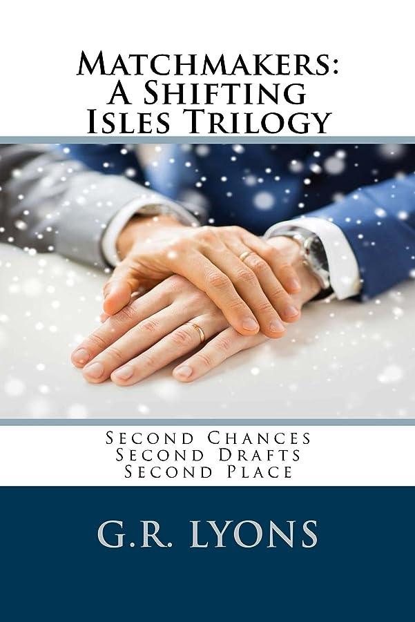 怠なサミュエルシーサイドMatchmakers (Second Chances / Second Drafts / Second Place): A Shifting Isles Trilogy (English Edition)