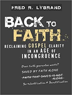 Back to Faith: Reclaiming Gospel Clarity in an Age of Incongruence