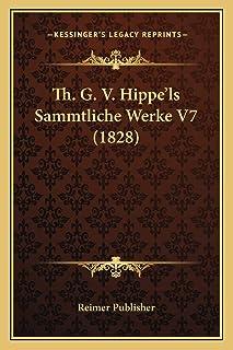 Th. G. V. Hippe'ls Sammtliche Werke V7 (1828)