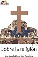 Sobre la Religión (Spanish Edition)