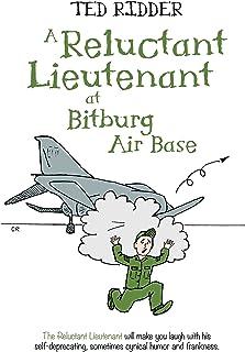 A Reluctant Lieutenant at Bitburg Air Base (English Edition)