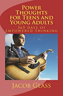 Power Thoughts for Teens and Young Adults: 365 days of empowered thinking