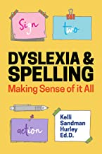 Dyslexia and Spelling: Making Sense of It All (English Edition)