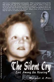 The Silent Cry: Lost among the Hearing