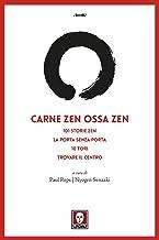 Carne zen Ossa zen: 101 Storie zen, La porta senza porta, 10 Tori, Trovare il centro (Italian Edition)