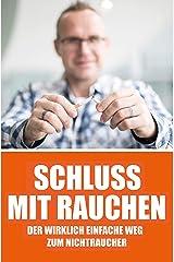 Bernhard Schirnhofer - Schluss mit Rauchen: der wirklich einfache Weg zum Nichtraucher Kindle Ausgabe