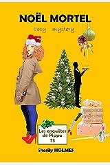 NOËL MORTEL: roman policier, cosy mystery, détente, suspense, humour (Les enquêtes de Pippa t. 3) Format Kindle