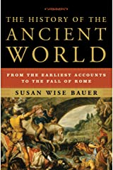 The History of the Ancient World: From the Earliest Accounts to the Fall of Rome Kindle Edition