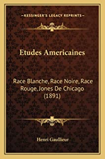 Etudes Americaines: Race Blanche, Race Noire, Race Rouge, Jones De Chicago (1891)