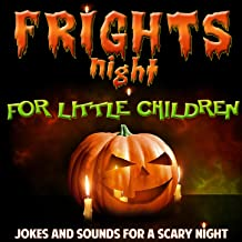 Fright Night for Little Children. Jokes and Sounds for a Scary Night
