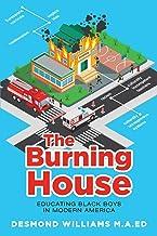 The Burning House: Educating Black Boys in Modern America