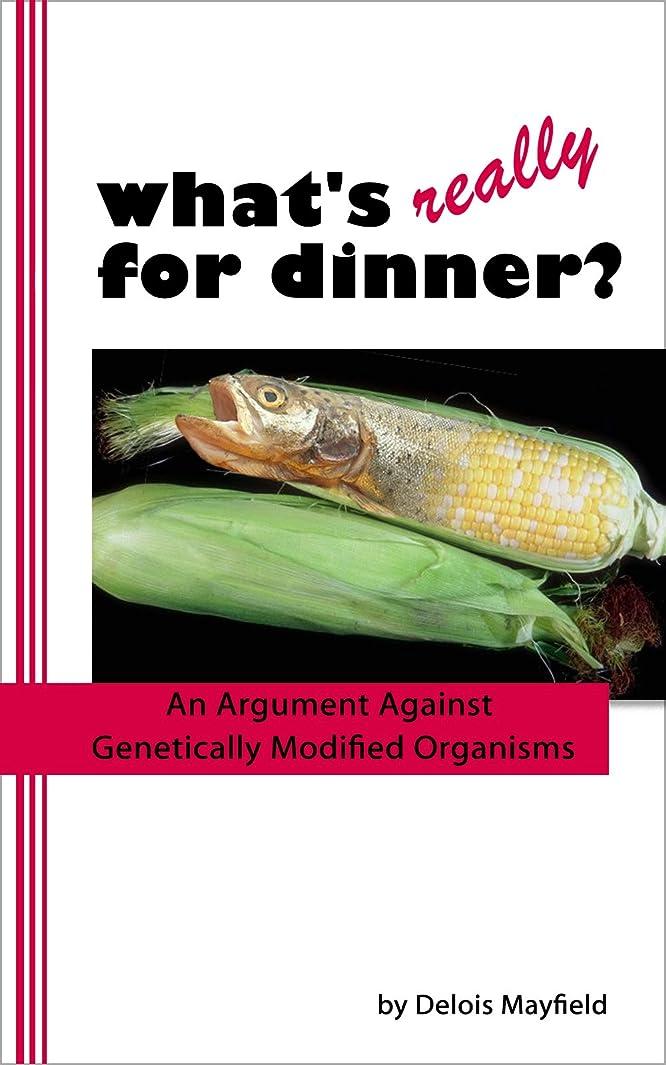 アグネスグレイ鋼焦げWhat's Really For Dinner? An Argument Against Genetically Modified Organisms (English Edition)