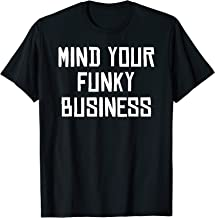 Soca Threads: Mind Your Funky Business Carnival Shirt T-Shirt