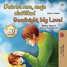 Goodnight, My Love! (Czech English Bilingual Book for Kids)