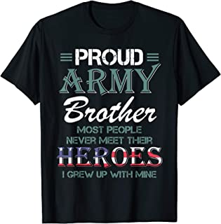 PROUD ARMY BROTHER I GREW UP WITH MY HERO QUOTE T SHIRT