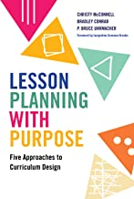 Lesson Planning with Purpose: Five Approaches to Curriculum Design