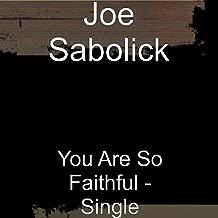 You Are So Faithful - Single