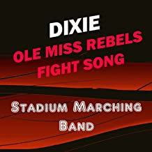 Dixie (Ole Miss Rebels Fight Song)