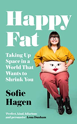 Happy Fat: Taking Up Space in a World That Wants to Shrink You (English Edition)