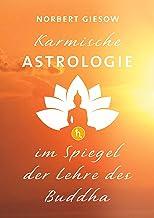 Karmische Astrologie: Im Spiegel der Lehre des Buddha