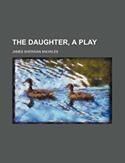 The Daughter, a Play