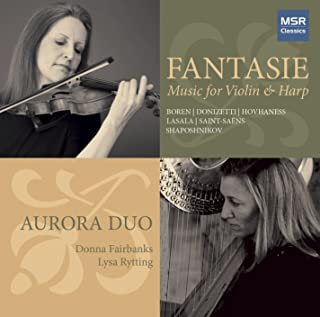 Fantasie - Music for Violin & Harp: Boren, Donizetti, Hovhaness, Lasala, Saint-Saëns and Shaposhnikov Includes World Premiere Recordings