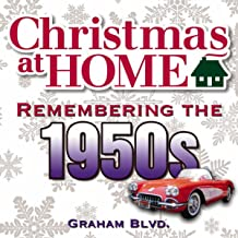 Christmas at Home: Remembering the 1950s