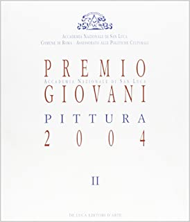 Premio pittura 2004. Accademia San Luca
