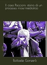 Il caso Pacciani: storia di un processo mass mediatico (Italian Edition)