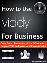 How to Use Viddy for Business: A Guide to Social Video Marketing to Attract Customers, Engage With Followers, And Increase Sales