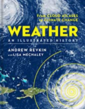 Weather: An Illustrated History: From Cloud Atlases to Climate Change (Sterling Illustrated Histories)