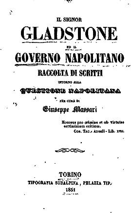 Il Signor Gladstone ed il governo napolitano