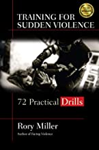 Training for Sudden Violence: 72 Practice Drills