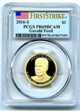 2016 S GERALD FORD PRESIDENTIAL Proof DCAM FIRST STRIKE $1 PR69 DCAM PCGS