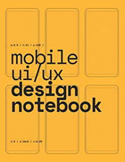 Mobile UI/UX Design Notebook: (Yellow) User Interface & User Experience Design Sketchbook for App Designers and Developers - 8.5 x 11 / 120 Pages / Dot Grid