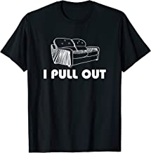 I Pull Out Funny Pullout Couch Tee Shirt
