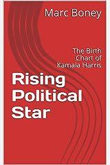 Rising Political Star: The Birth Chart of Kamala Harris Kindle Edition
