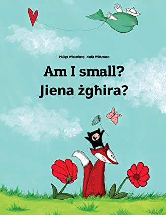 Am I Small? / Jiena Zghira?: Children's Picture Book