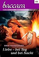 Liebe - bei Tag und bei Nacht (Baccara) (German Edition)