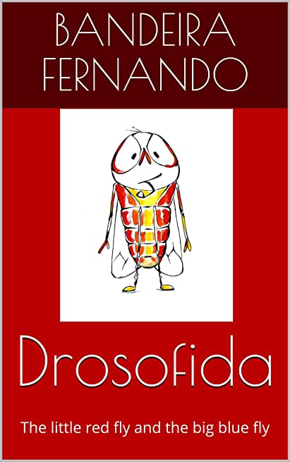 Drosofida: The little red fly and the big blue fly (Bedtime stories Book 2) (English Edition)