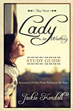 The New Lady in Waiting Study Guide: Becoming God's Best While Waiting for Mr. Right (Lady in Waiting Books)