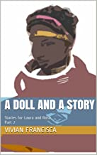 A Doll and a Story: Stories for Laura and Rosa Part 2