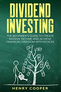 Dividend Investing: The Beginner's Guide to Create Passive Income and Achieve Financial Freedom with Stocks: 2