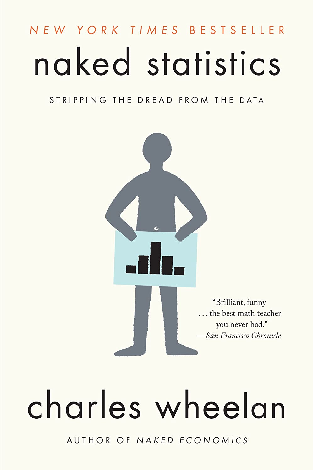 味わう記念品エールNaked Statistics: Stripping the Dread from the Data (English Edition)
