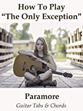 How To Play The Only Exception By Paramore - Guitar Tabs & Chords