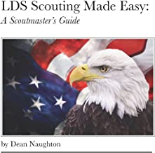 LDS Scouting Made Easy: A Scoutmaster's Guide