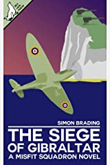 The Siege of Gibraltar (Misfit Squadron Book 7) Kindle Edition