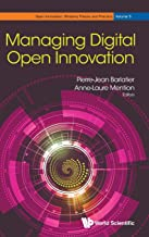 Managing Digital Open Innovation (Open Innovation: Bridging Theory and Practice)