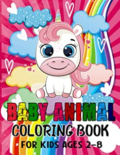 Baby Animal Coloring Book: Animals Coloring Book For Kids Ages 4-8 Features 26 Adorable Animals To Color In & Draw | Baby ...